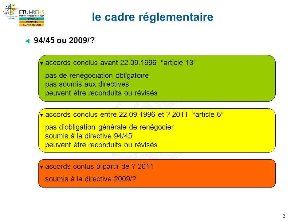 3 le cadre réglementaire 94/45 ou 2009/.