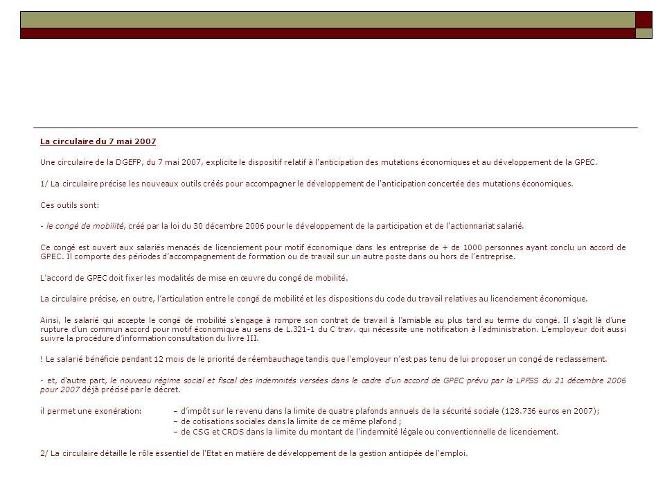 La circulaire du 7 mai 2007 Une circulaire de la DGEFP, du 7 mai 2007, explicite le dispositif relatif à l'anticipation des mutations économiques et a