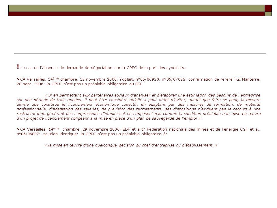 ! Le cas de labsence de demande de négociation sur la GPEC de la part des syndicats. CA Versailles, 14 ème chambre, 15 novembre 2006, Yoplait, n°06/06