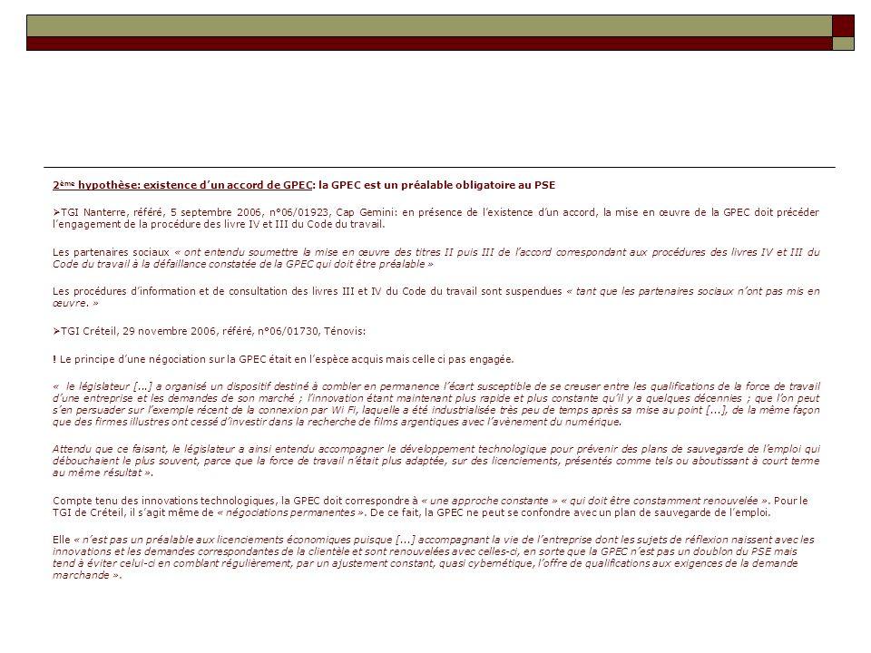 2 ème hypothèse: existence dun accord de GPEC: la GPEC est un préalable obligatoire au PSE TGI Nanterre, référé, 5 septembre 2006, n°06/01923, Cap Gem