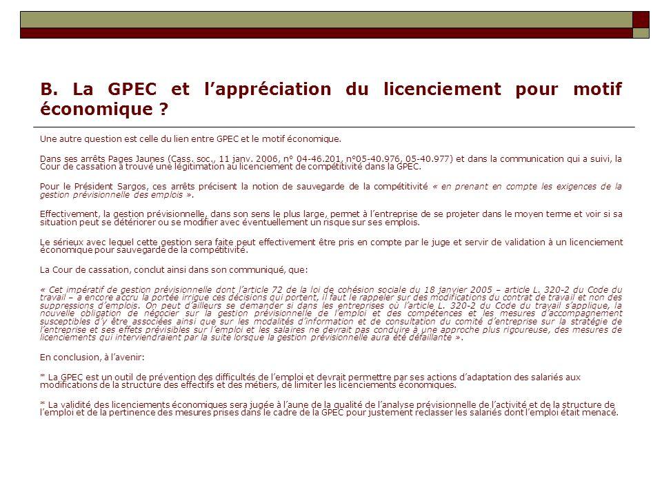 B. La GPEC et lappréciation du licenciement pour motif économique ? Une autre question est celle du lien entre GPEC et le motif économique. Dans ses a