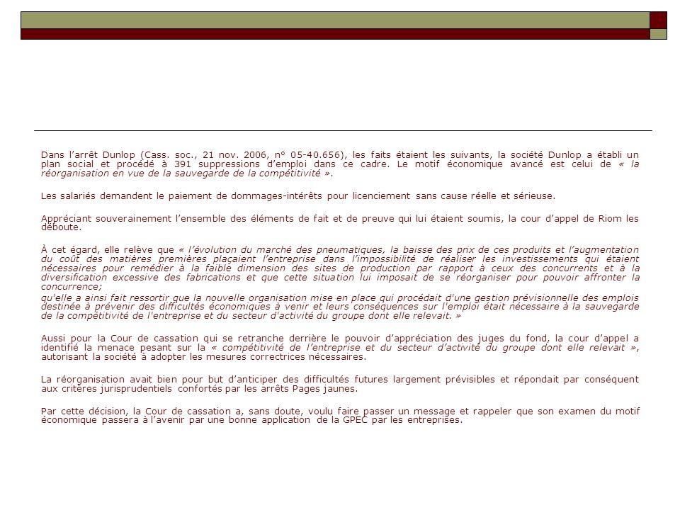Dans larrêt Dunlop (Cass. soc., 21 nov. 2006, n° 05-40.656), les faits étaient les suivants, la société Dunlop a établi un plan social et procédé à 39