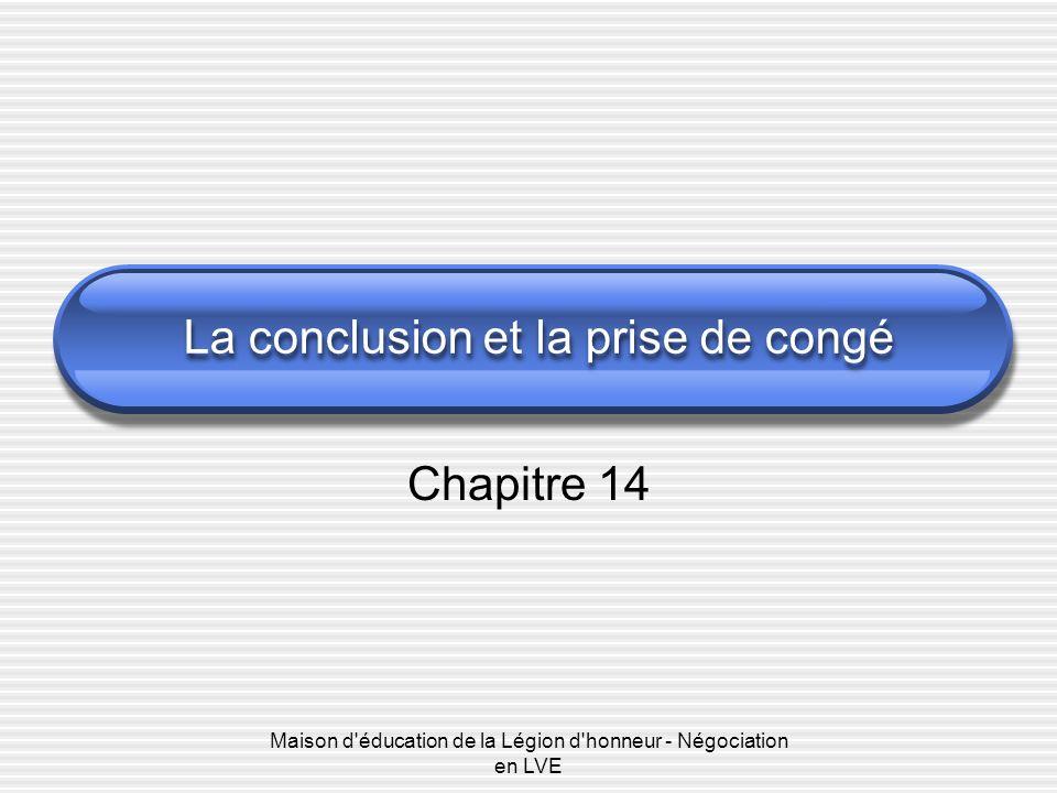 Maison d'éducation de la Légion d'honneur - Négociation en LVE La conclusion et la prise de congé Chapitre 14