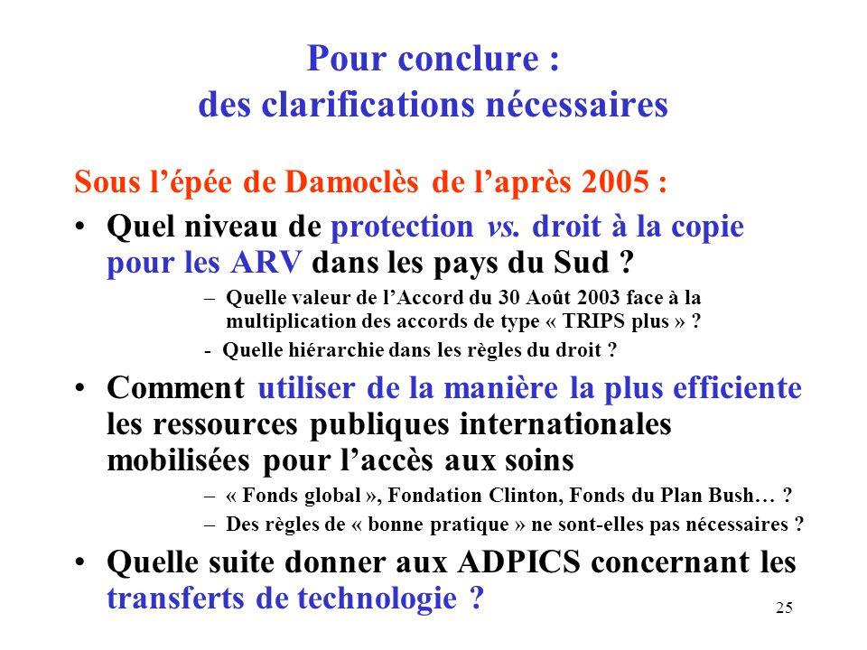 25 Pour conclure : des clarifications nécessaires Sous lépée de Damoclès de laprès 2005 : Quel niveau de protection vs.