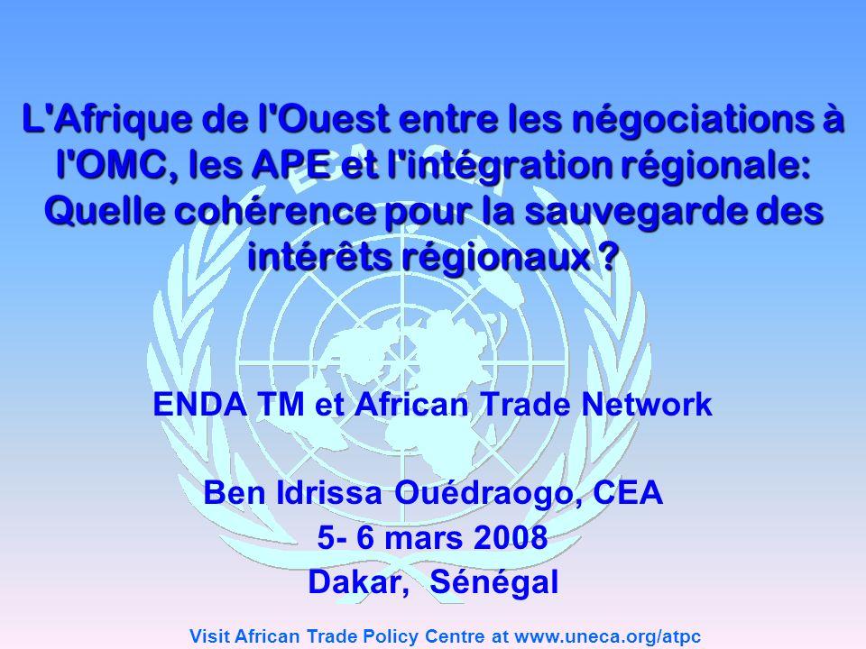 Visit African Trade Policy Centre at www.uneca.org/atpc 2 Structure de la présentation Rappel OMC vs APE Létat de la situation actuelle La nécessité de sauvegarder les intérêts régionaux Recommandations Conclusion