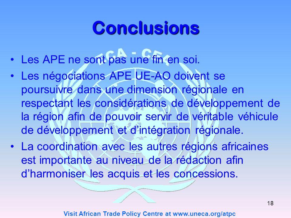 Visit African Trade Policy Centre at www.uneca.org/atpc 18 Conclusions Les APE ne sont pas une fin en soi.