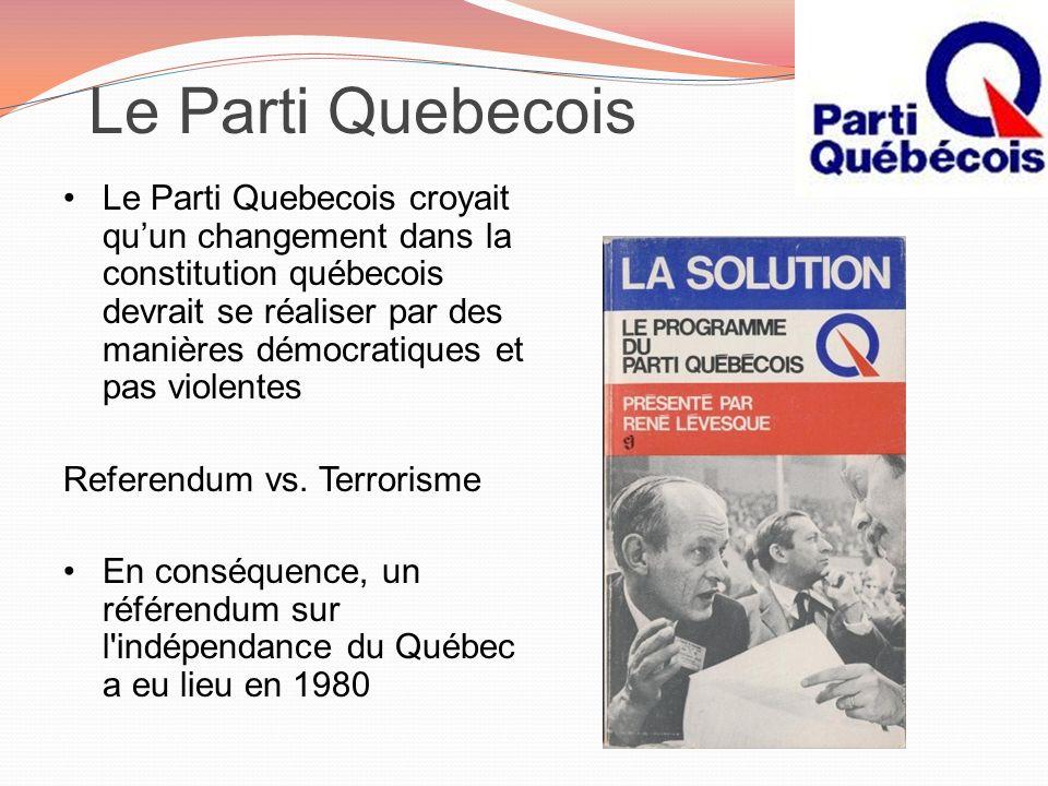 Le Parti Quebecois Le Parti Quebecois croyait quun changement dans la constitution québecois devrait se réaliser par des manières démocratiques et pas