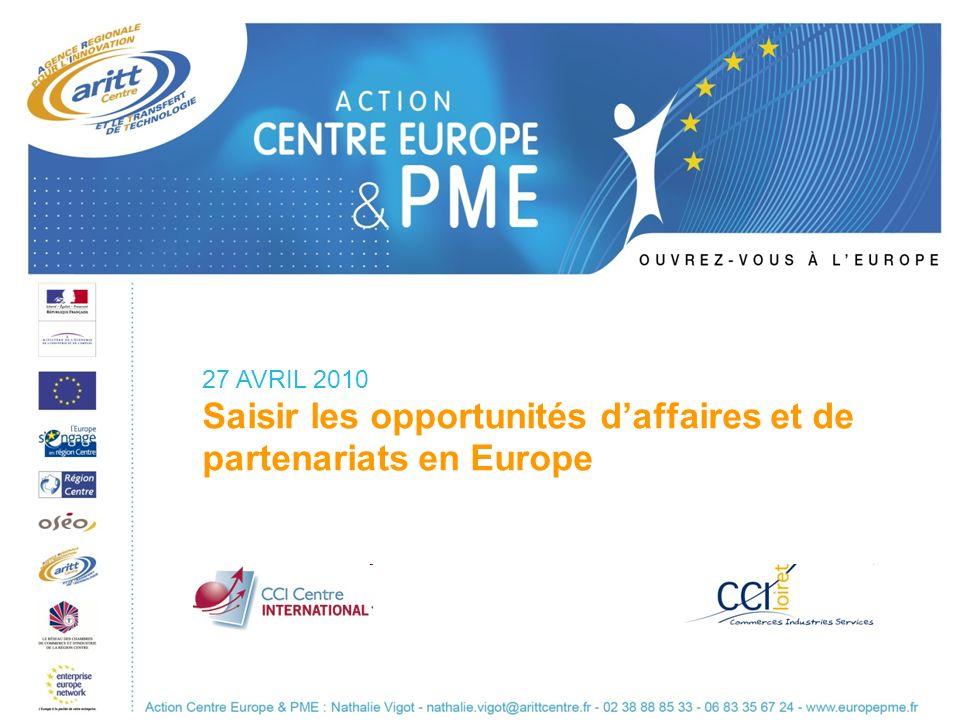 27 AVRIL 2010 Saisir les opportunités daffaires et de partenariats en Europe