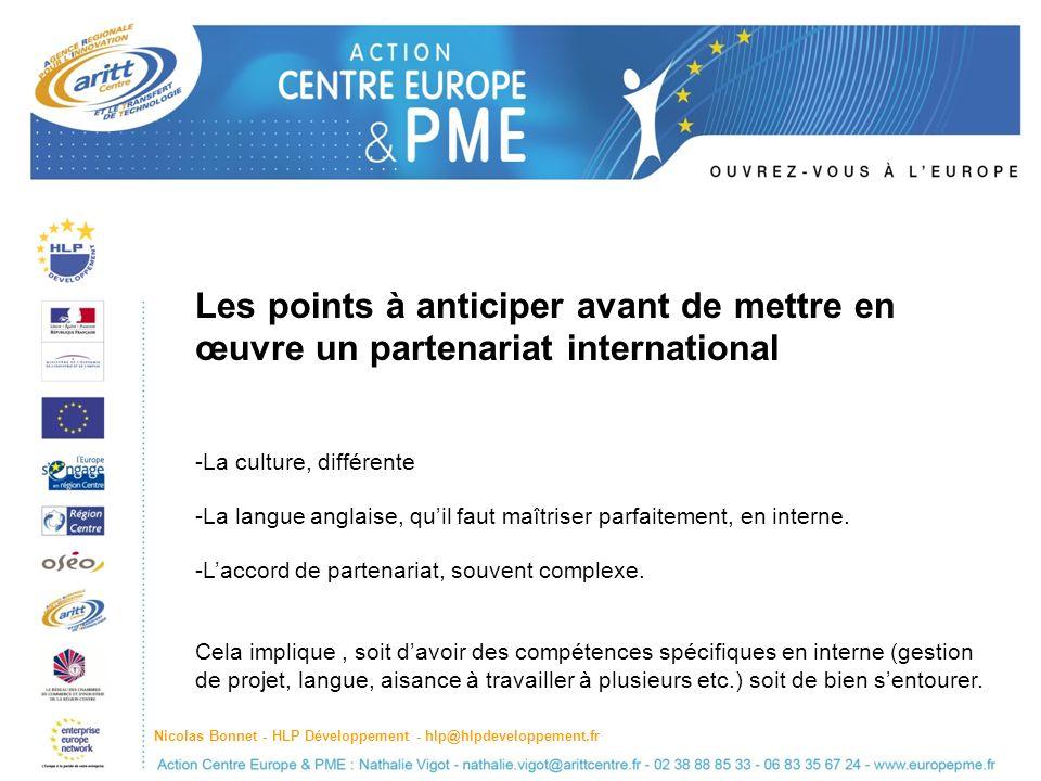 Les points à anticiper avant de mettre en œuvre un partenariat international -La culture, différente -La langue anglaise, quil faut maîtriser parfaitement, en interne.