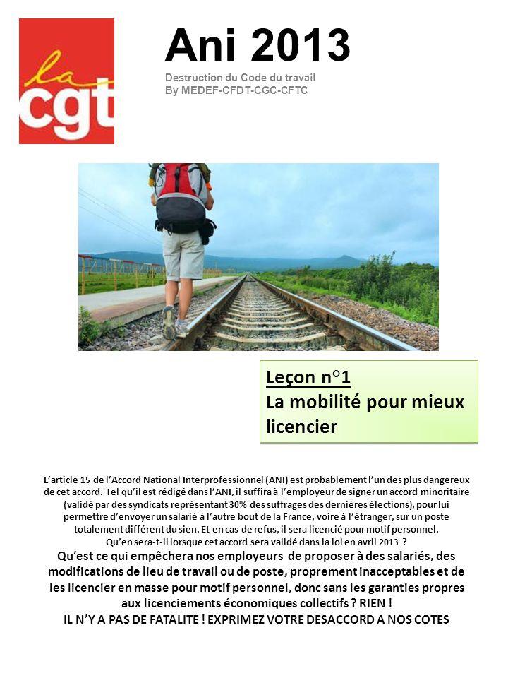 Leçon n°1 La mobilité pour mieux licencier Leçon n°1 La mobilité pour mieux licencier Ani 2013 Destruction du Code du travail By MEDEF-CFDT-CGC-CFTC L