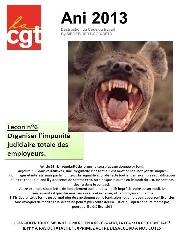 Leçon n°6 Organiser limpunité judiciaire totale des employeurs.