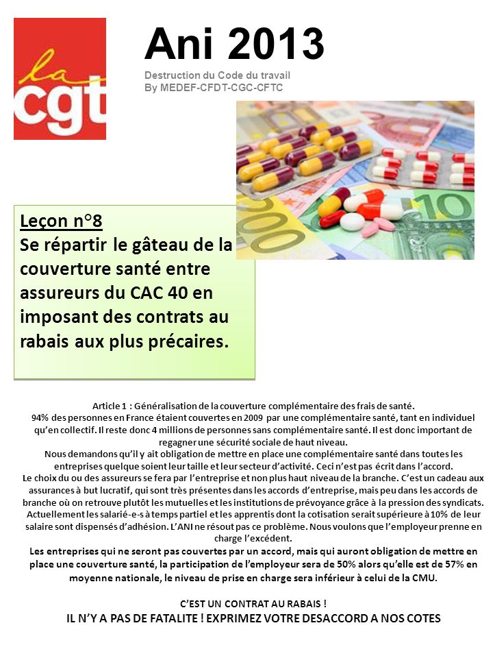 Leçon n°8 Se répartir le gâteau de la couverture santé entre assureurs du CAC 40 en imposant des contrats au rabais aux plus précaires. Leçon n°8 Se r