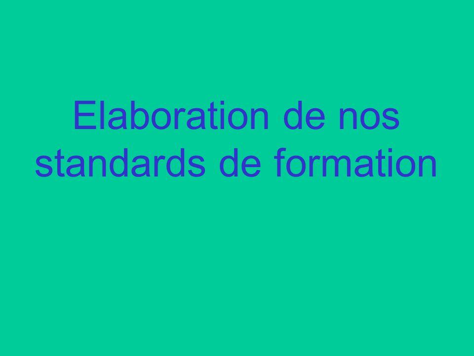 Elaboration de nos standards de formation
