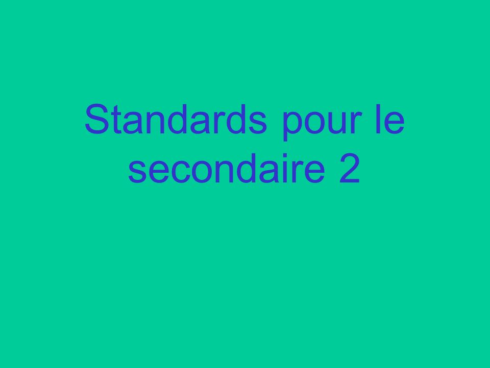 Standards pour le secondaire 2