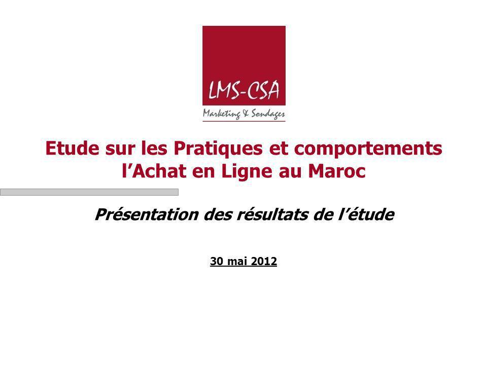 Etude sur les Pratiques et comportements lAchat en Ligne au Maroc Présentation des résultats de létude 30 mai 2012