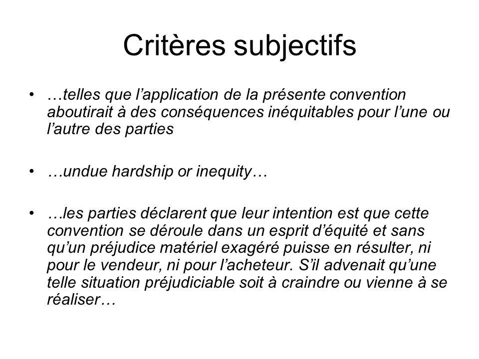 Critères subjectifs …telles que lapplication de la présente convention aboutirait à des conséquences inéquitables pour lune ou lautre des parties …und