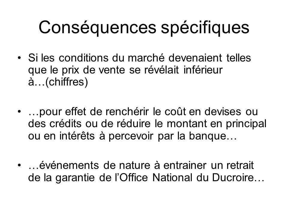Conséquences spécifiques Si les conditions du marché devenaient telles que le prix de vente se révélait inférieur à…(chiffres) …pour effet de renchéri