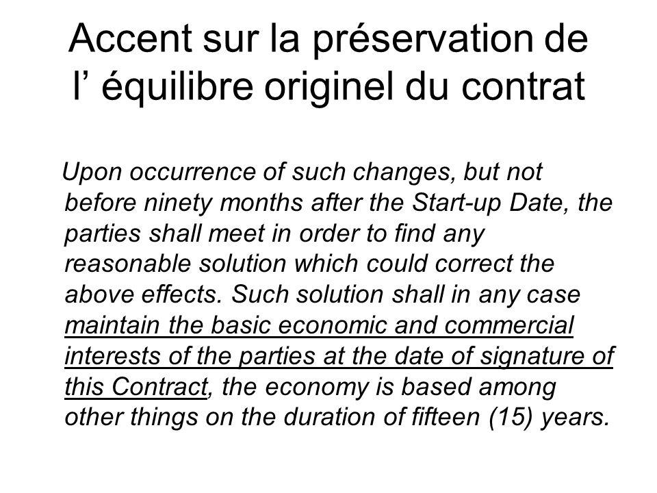 Accent sur la préservation de l équilibre originel du contrat Upon occurrence of such changes, but not before ninety months after the Start-up Date, t