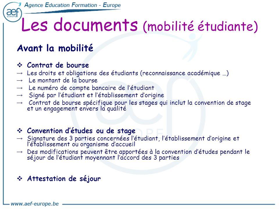 Les documents (mobilité étudiante) Avant la mobilité Contrat de bourse Les droits et obligations des étudiants (reconnaissance académique …) Le montan