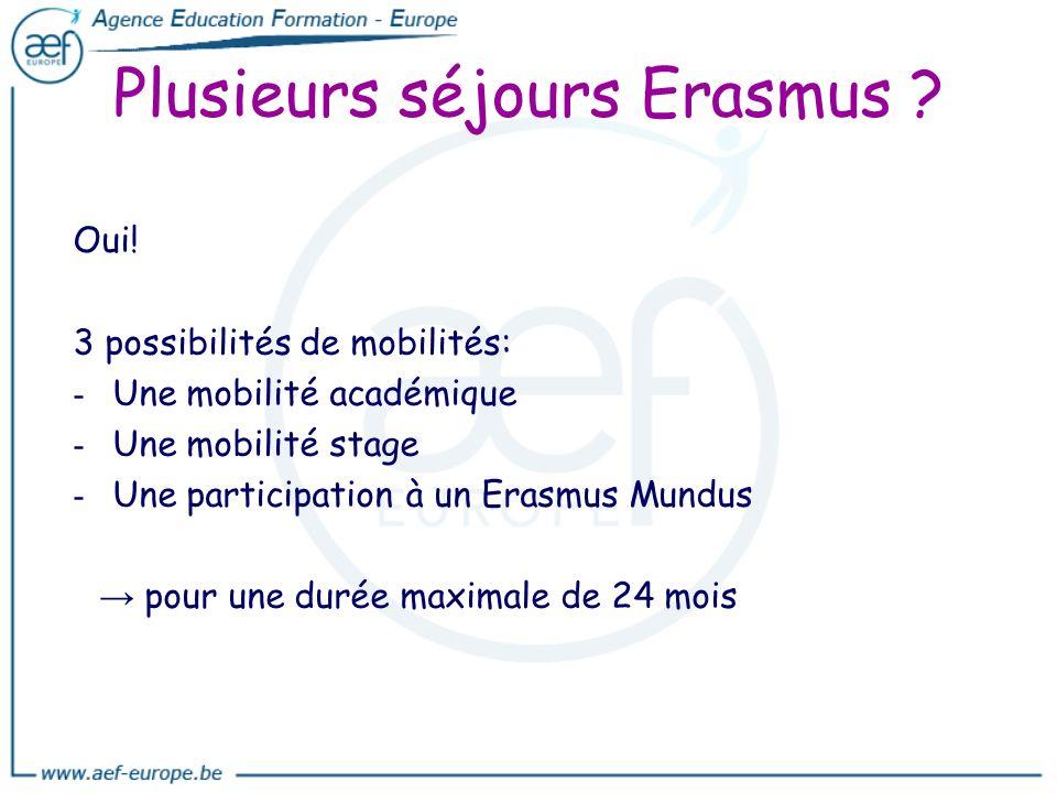 Plusieurs séjours Erasmus ? Oui! 3 possibilités de mobilités: - - Une mobilité académique - - Une mobilité stage - - Une participation à un Erasmus Mu