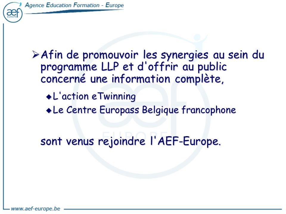 Afin de promouvoir les synergies au sein du programme LLP et d'offrir au public concerné une information complète, Afin de promouvoir les synergies au