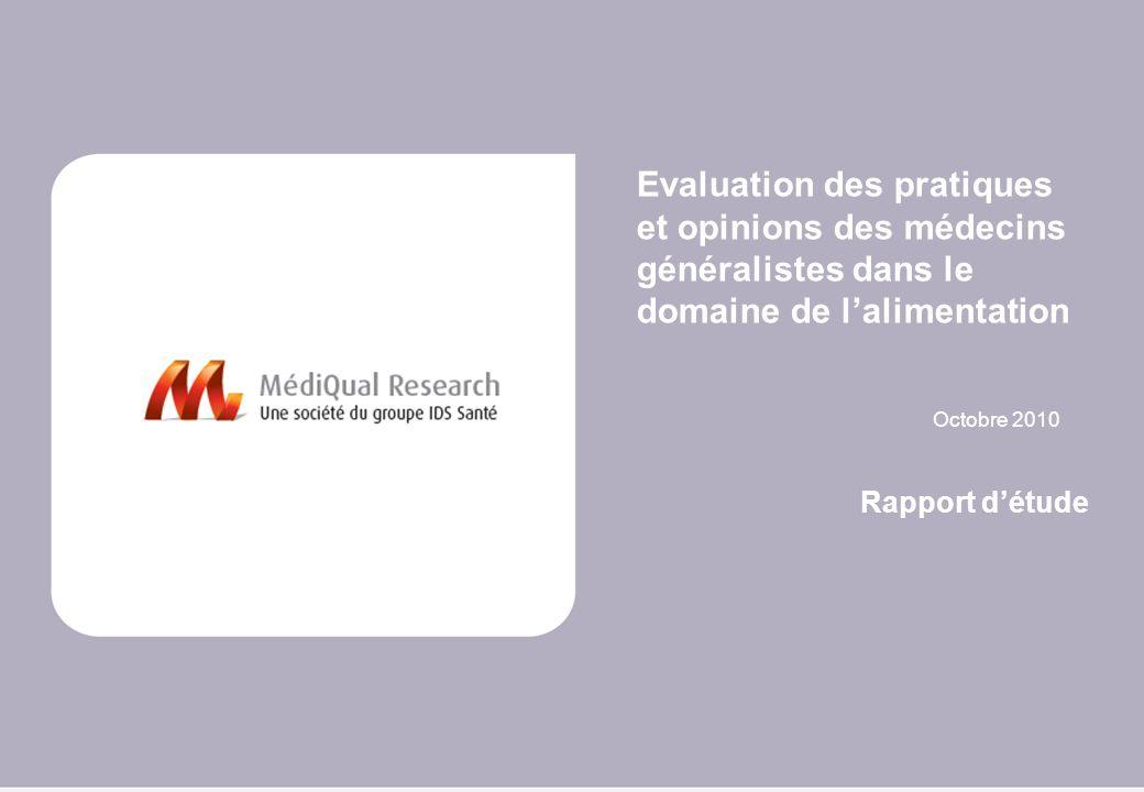 Octobre 2010 Evaluation des pratiques et opinions des médecins généralistes dans le domaine de lalimentation Rapport détude