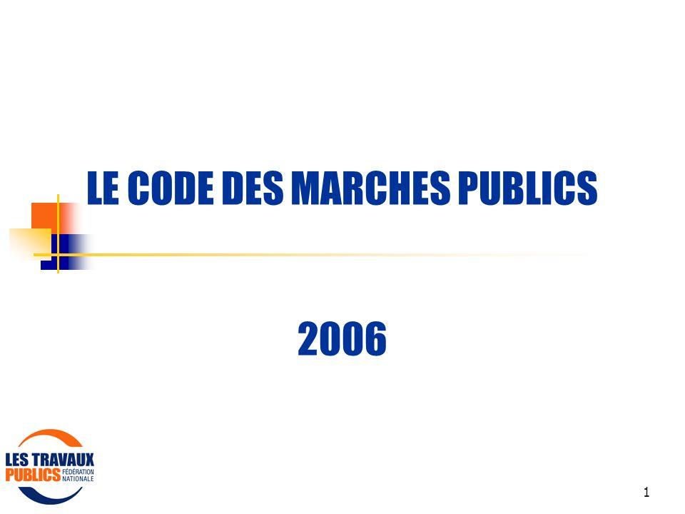 1 LE CODE DES MARCHES PUBLICS 2006