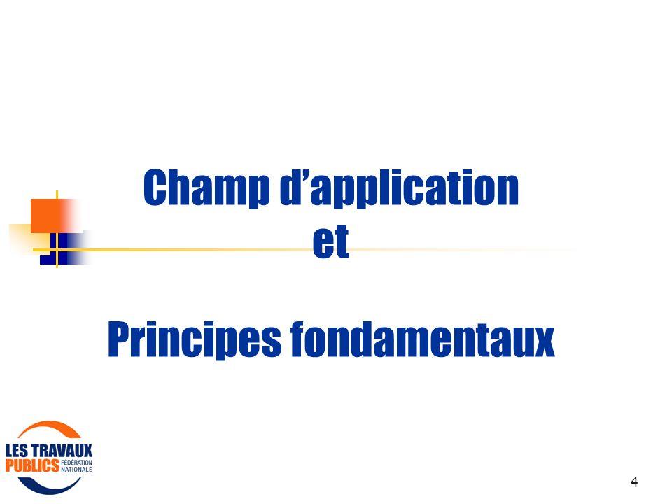 4 Champ dapplication et Principes fondamentaux