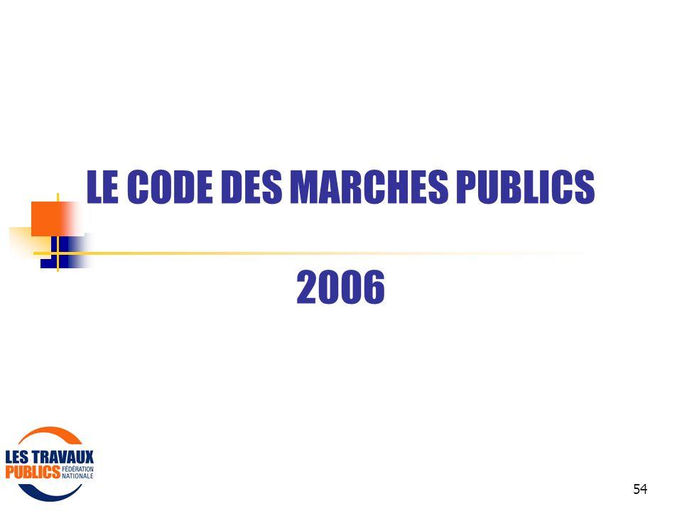 54 LE CODE DES MARCHES PUBLICS 2006