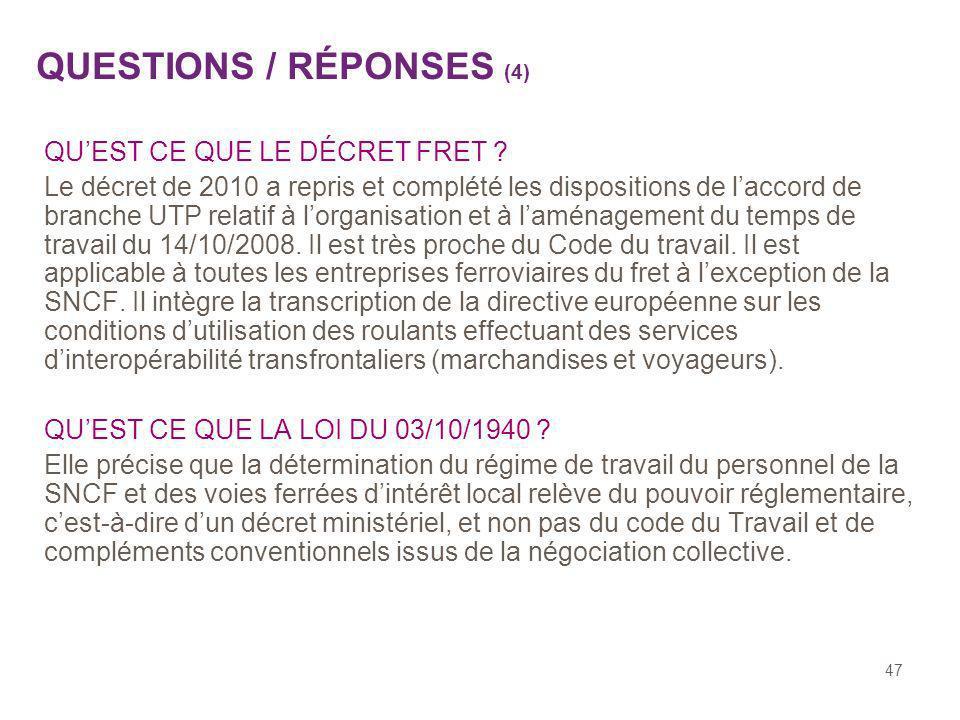47 QUESTIONS / RÉPONSES (4) QUEST CE QUE LE DÉCRET FRET ? Le décret de 2010 a repris et complété les dispositions de laccord de branche UTP relatif à