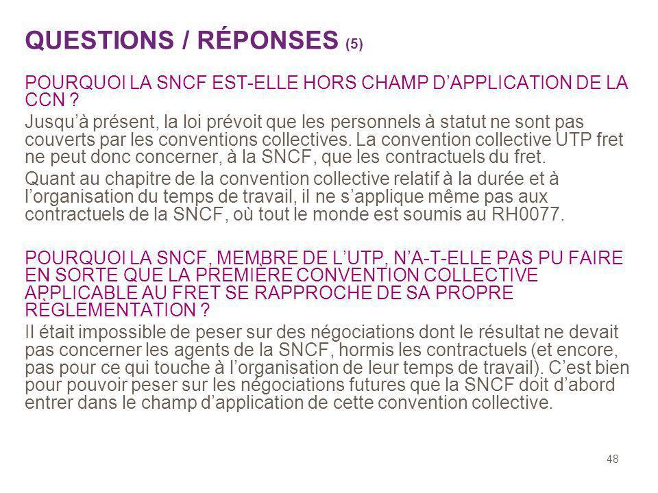 48 POURQUOI LA SNCF EST-ELLE HORS CHAMP DAPPLICATION DE LA CCN ? Jusquà présent, la loi prévoit que les personnels à statut ne sont pas couverts par l