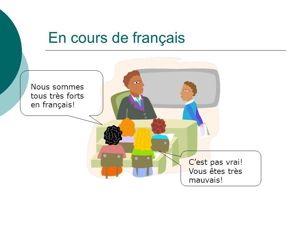 En cours de français Nous sommes tous très forts en français.