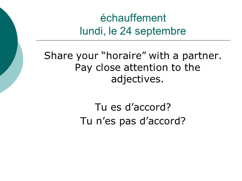 échauffement lundi, le 24 septembre Share your horaire with a partner.