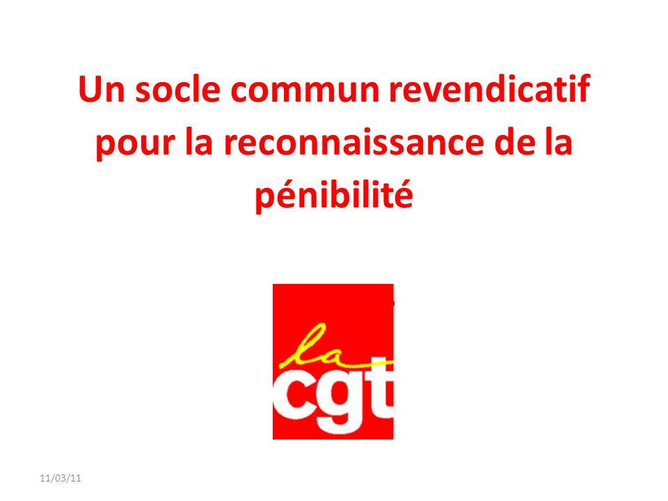 Un socle commun revendicatif pour la reconnaissance de la pénibilité 11/03/11