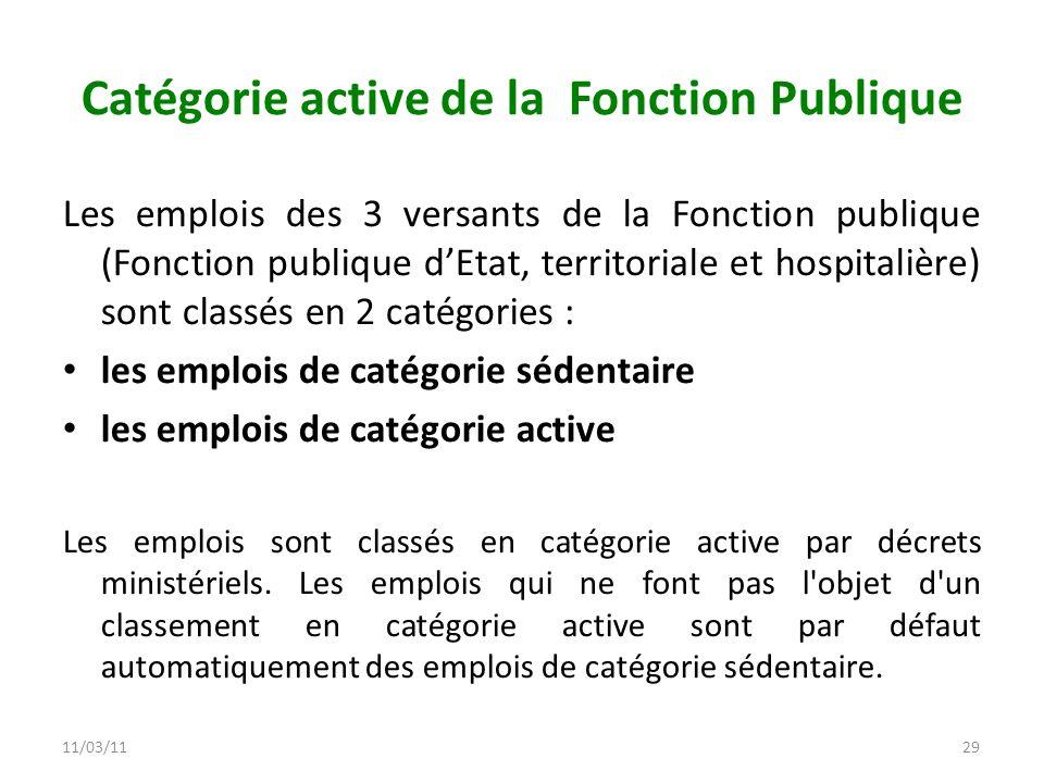 11/03/1129 Catégorie active de la Fonction Publique Les emplois des 3 versants de la Fonction publique (Fonction publique dEtat, territoriale et hospi