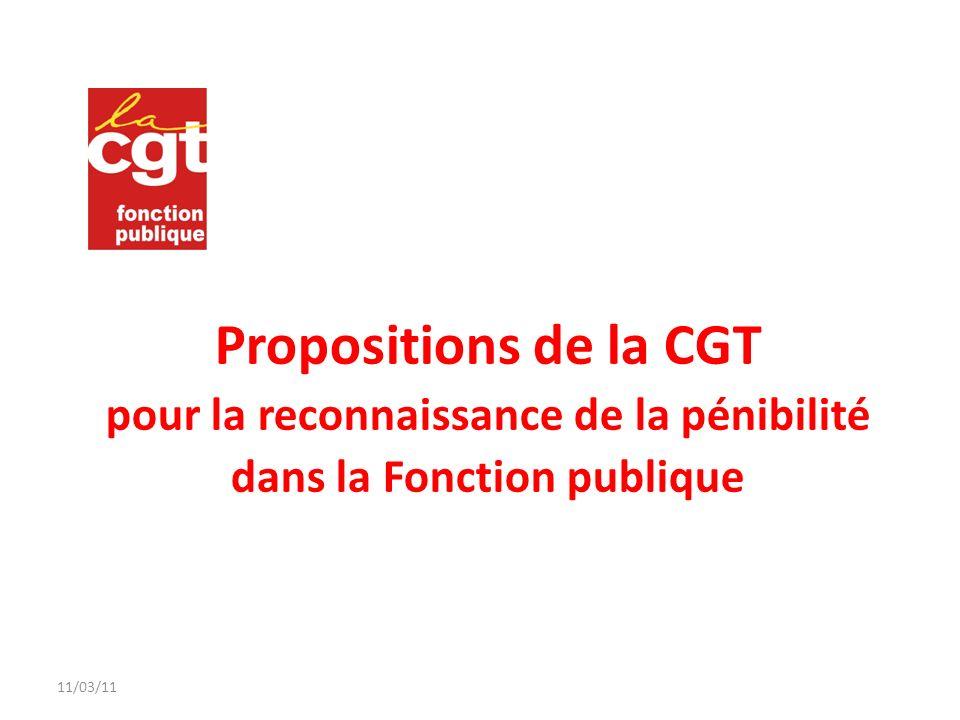 Propositions de la CGT pour la reconnaissance de la pénibilité dans la Fonction publique 11/03/11