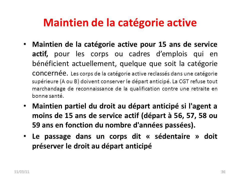 36 Maintien de la catégorie active Maintien de la catégorie active pour 15 ans de service actif, pour les corps ou cadres demplois qui en bénéficient