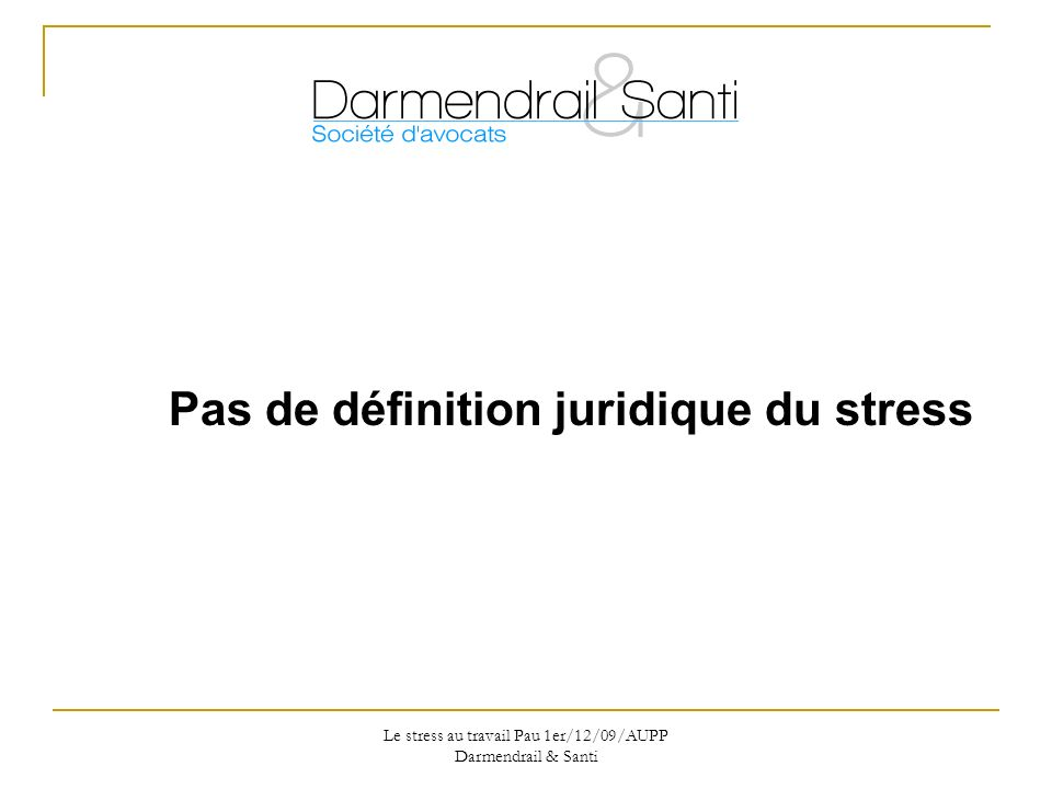 Le stress au travail Pau 1er/12/09/AUPP Darmendrail & Santi Faute inexcusable