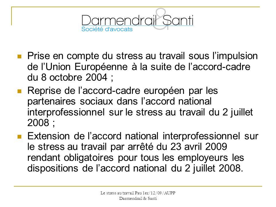 Le stress au travail Pau 1er/12/09/AUPP Darmendrail & Santi Applicabilité de ces accords sur le stress au travail à la fonction publique détat, à la fonction publique territoriale et à la fonction publique hospitalière ?