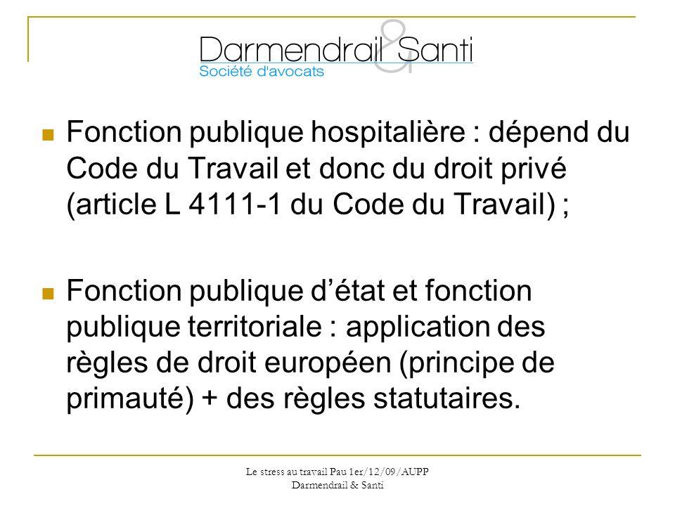 Le stress au travail Pau 1er/12/09/AUPP Darmendrail & Santi Obligation de sécurité de résultat en matière de santé au travail
