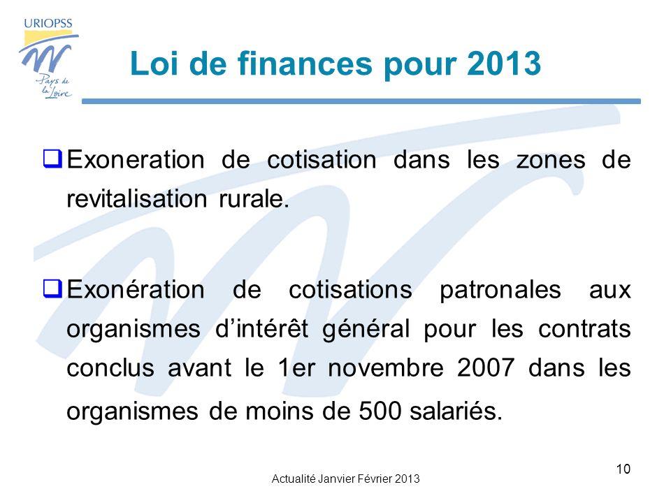 Actualité Janvier Février 2013 10 Loi de finances pour 2013 Exoneration de cotisation dans les zones de revitalisation rurale.