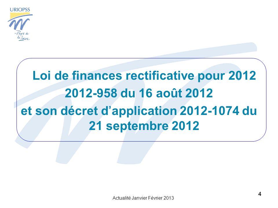 Actualité Janvier Février 2013 44 Loi de finances rectificative pour 2012 2012-958 du 16 août 2012 et son décret dapplication 2012-1074 du 21 septembre 2012 4