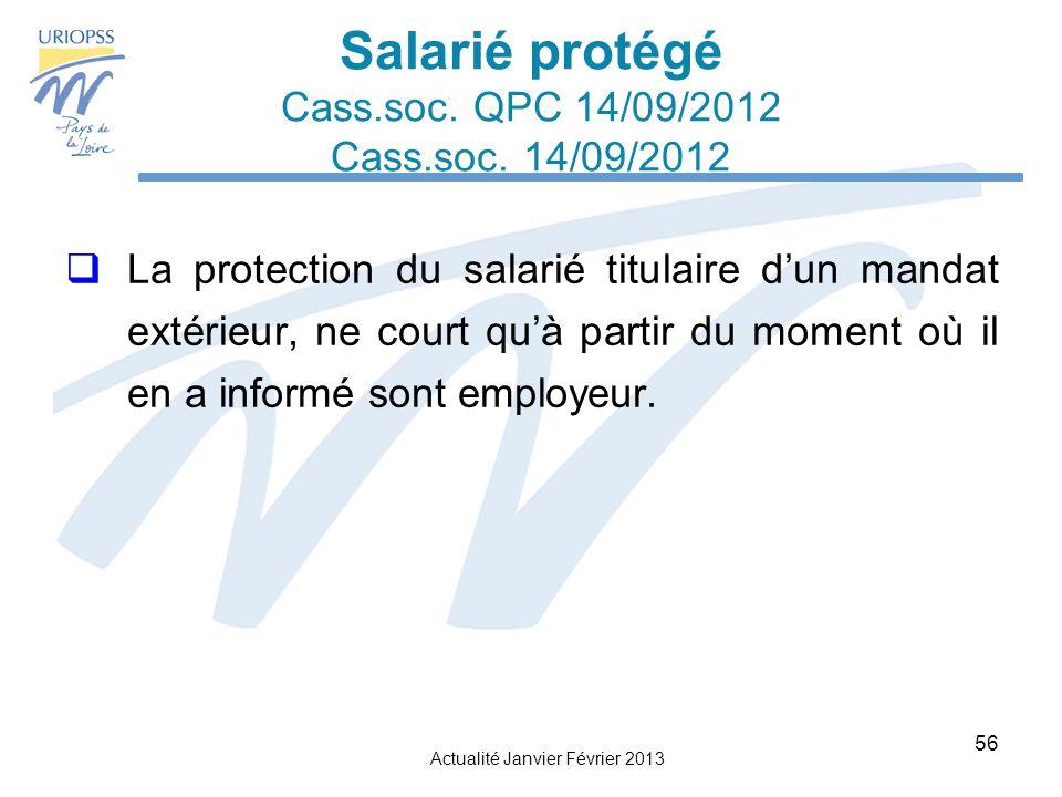 Actualité Janvier Février 2013 56 Salarié protégé Cass.soc.