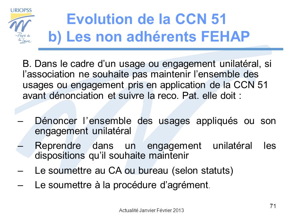 Actualité Janvier Février 2013 71 Evolution de la CCN 51 b) Les non adhérents FEHAP B.