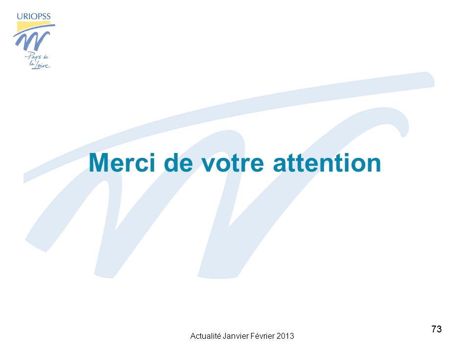 Actualité Janvier Février 2013 73 Merci de votre attention