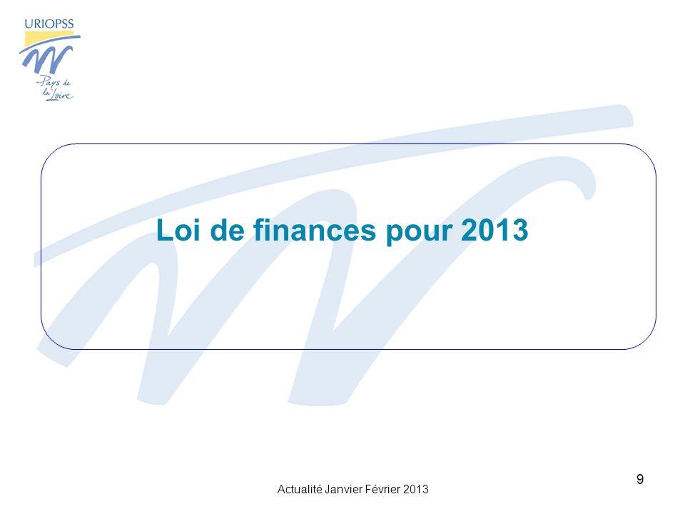 Actualité Janvier Février 2013 9 Loi de finances pour 2013