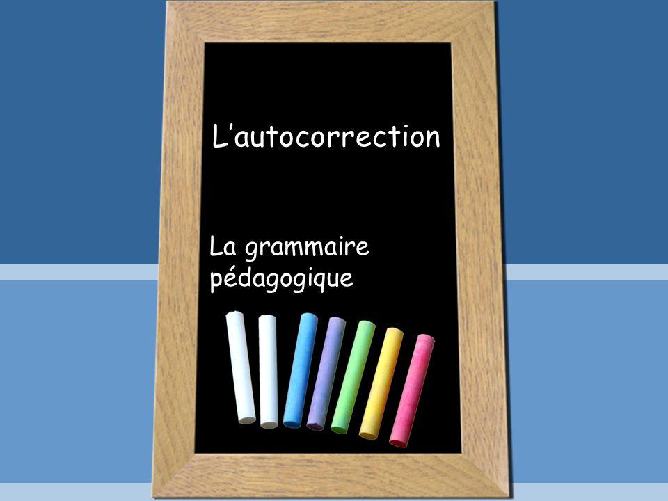 Lautocorrection La grammaire pédagogique
