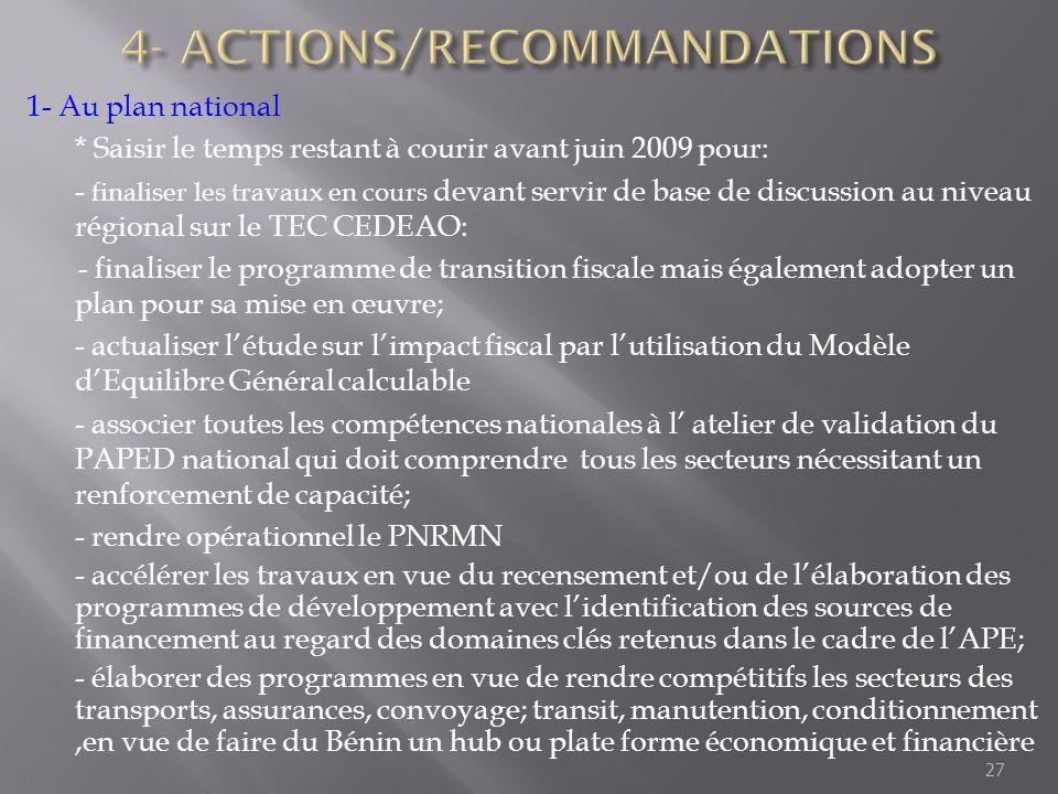 1- Au plan national * Saisir le temps restant à courir avant juin 2009 pour: - finaliser les travaux en cours devant servir de base de discussion au n