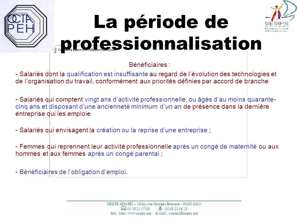 14 La période de professionnalisation Bénéficiaires : - Salariés dont la qualification est insuffisante au regard de lévolution des technologies et de