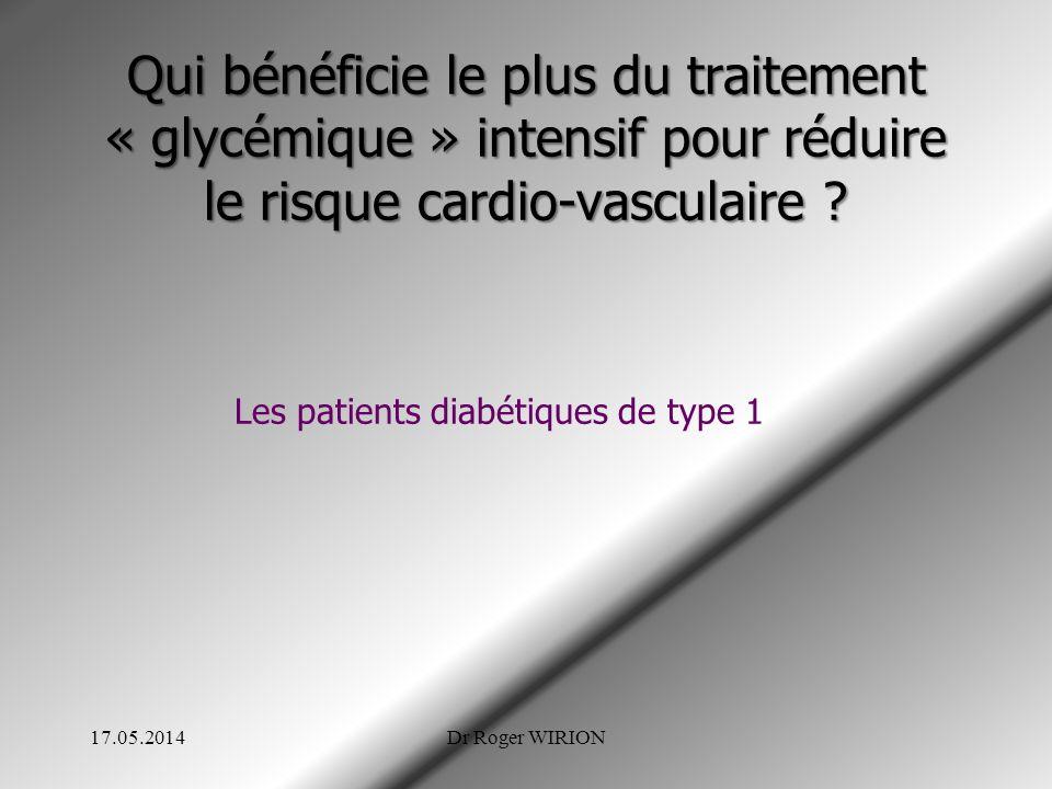 Qui bénéficie le plus du traitement « glycémique » intensif pour réduire le risque cardio-vasculaire ? Les patients diabétiques de type 1 17.05.2014Dr